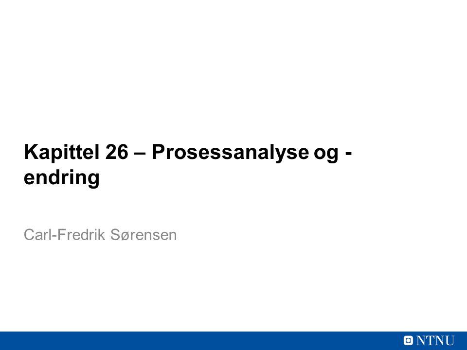 Kapittel 26 – Prosessanalyse og -endring