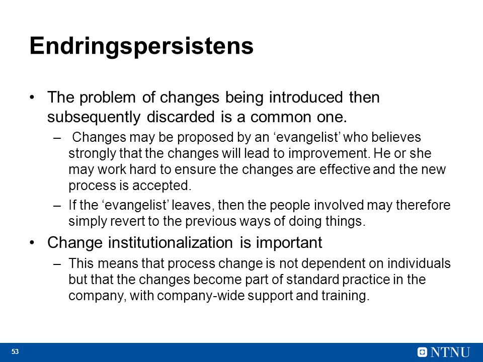 Endringspersistens The problem of changes being introduced then subsequently discarded is a common one.
