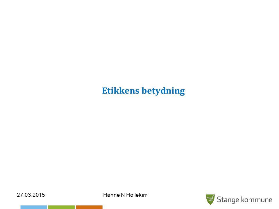 Etikkens betydning 08.04.2017 Hanne N Hollekim