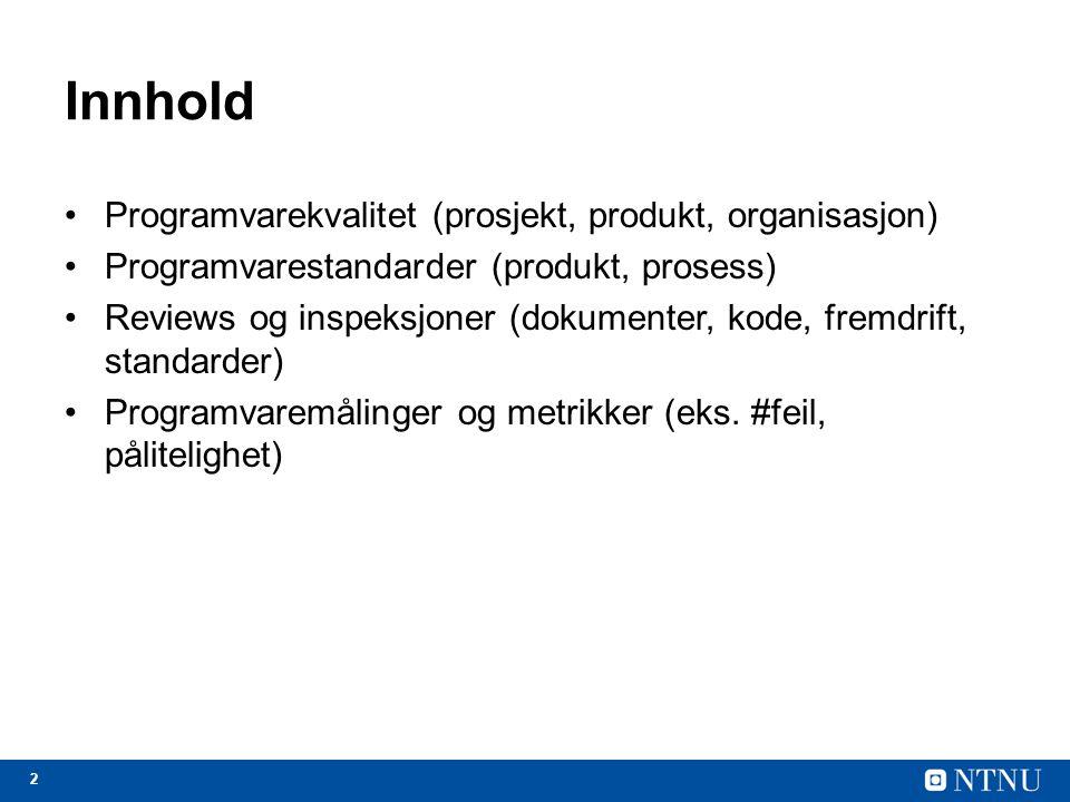 Innhold Programvarekvalitet (prosjekt, produkt, organisasjon)