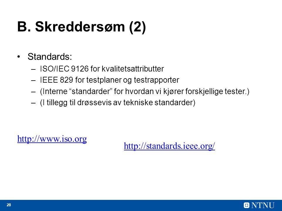 B. Skreddersøm (2) Standards: http://www.iso.org