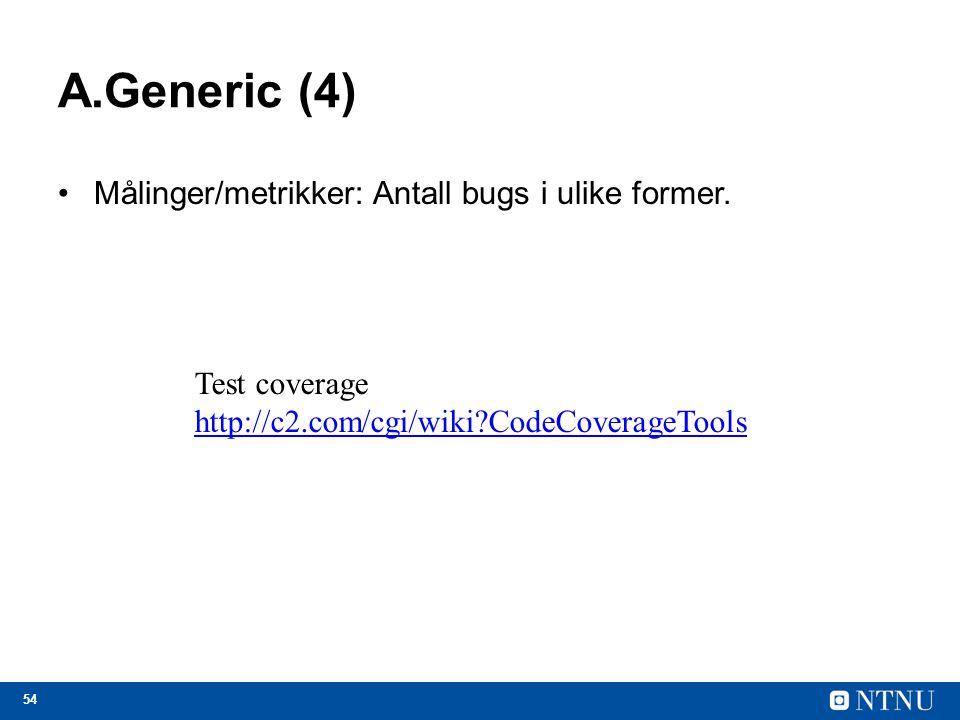 A.Generic (4) Målinger/metrikker: Antall bugs i ulike former.