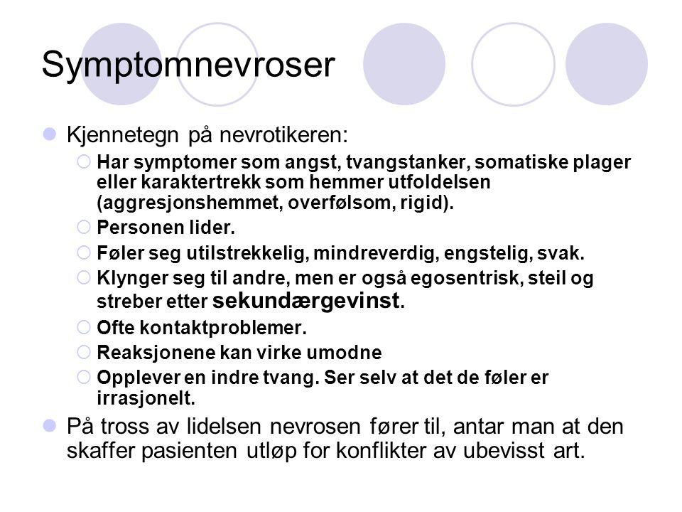 Symptomnevroser Kjennetegn på nevrotikeren: