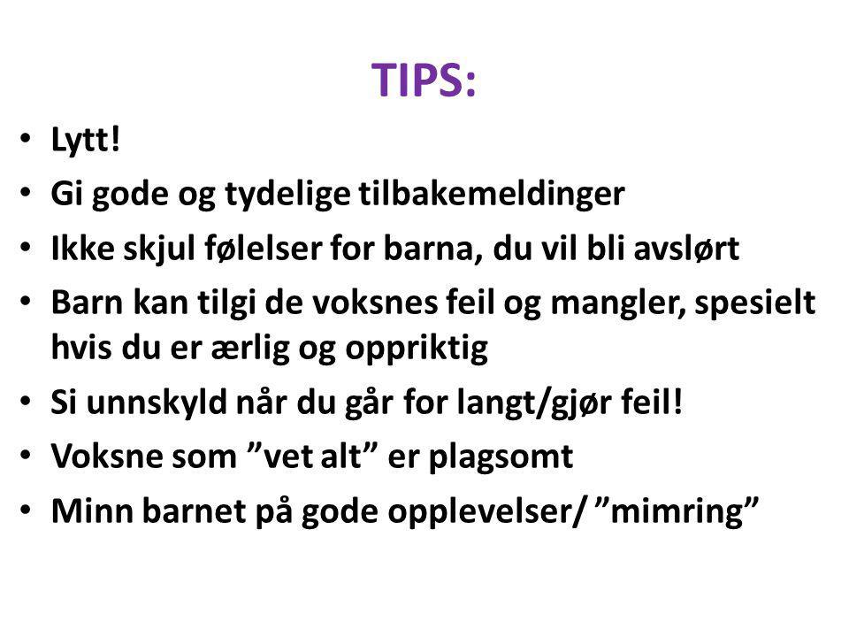 TIPS: Lytt! Gi gode og tydelige tilbakemeldinger