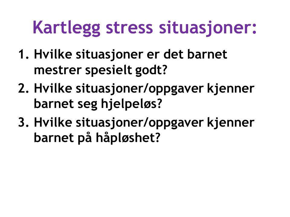 Kartlegg stress situasjoner: