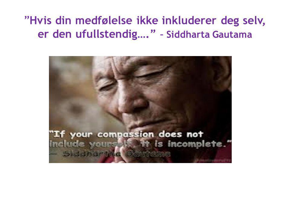 Hvis din medfølelse ikke inkluderer deg selv, er den ufullstendig…