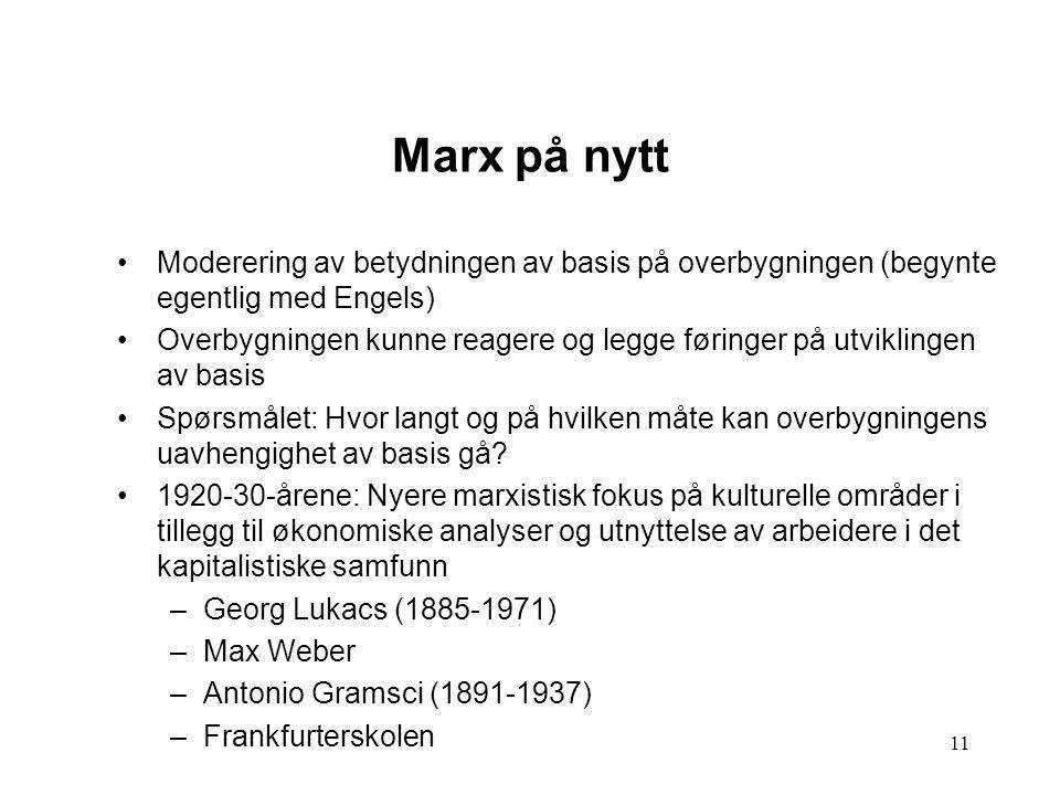 Marx på nytt Moderering av betydningen av basis på overbygningen (begynte egentlig med Engels)