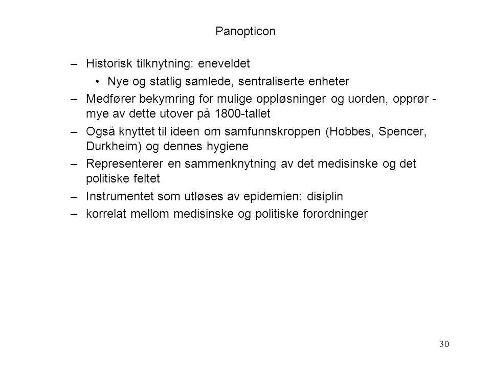Panopticon Historisk tilknytning: eneveldet. Nye og statlig samlede, sentraliserte enheter.