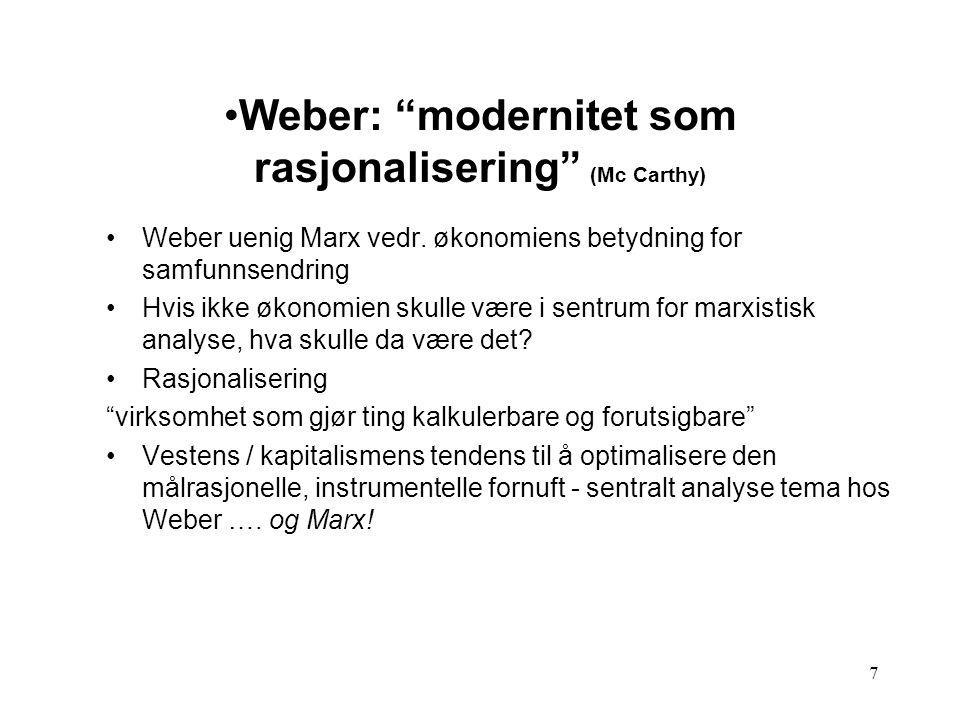 Weber: modernitet som rasjonalisering (Mc Carthy)