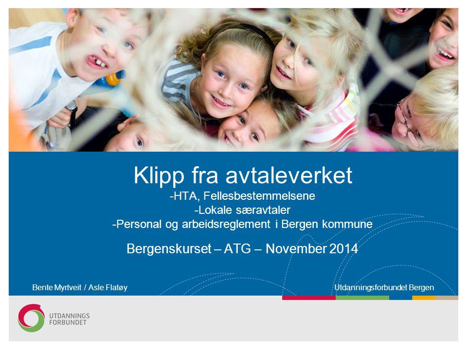Bente Myrtveit / Asle Flatøy Utdanningsforbundet Bergen