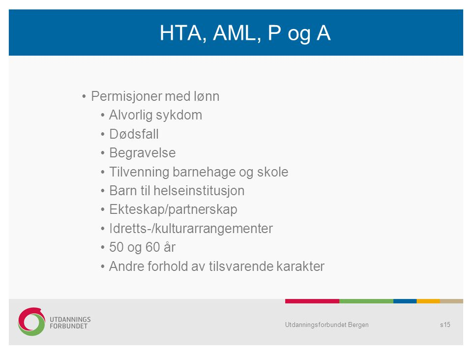 HTA, AML, P og A Permisjoner med lønn Alvorlig sykdom Dødsfall