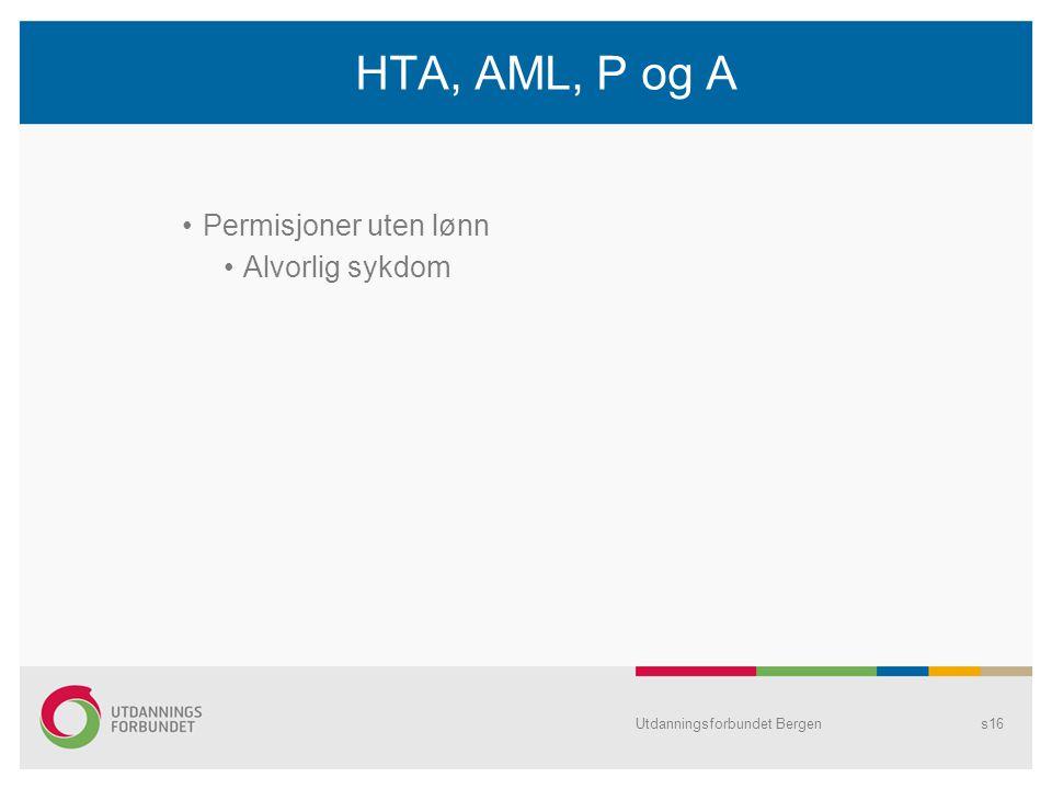HTA, AML, P og A Permisjoner uten lønn Alvorlig sykdom