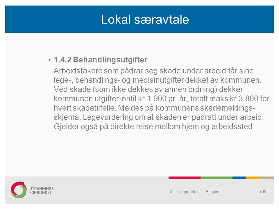 Lokal særavtale 1.4.2 Behandlingsutgifter