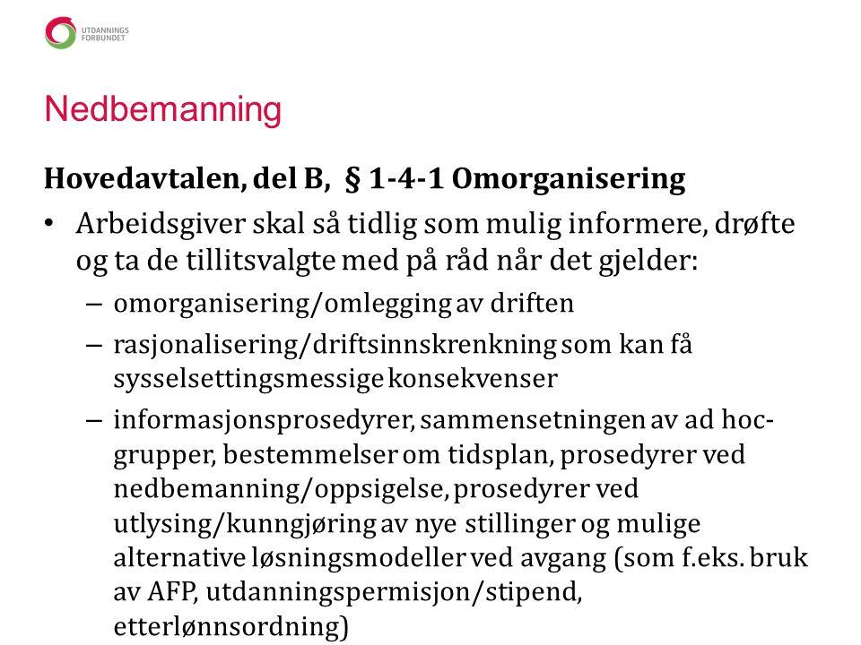 Nedbemanning Hovedavtalen, del B, § 1-4-1 Omorganisering