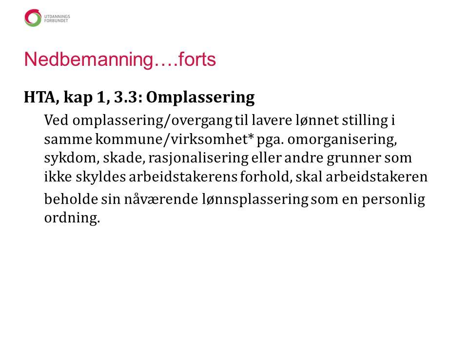 Nedbemanning….forts HTA, kap 1, 3.3: Omplassering