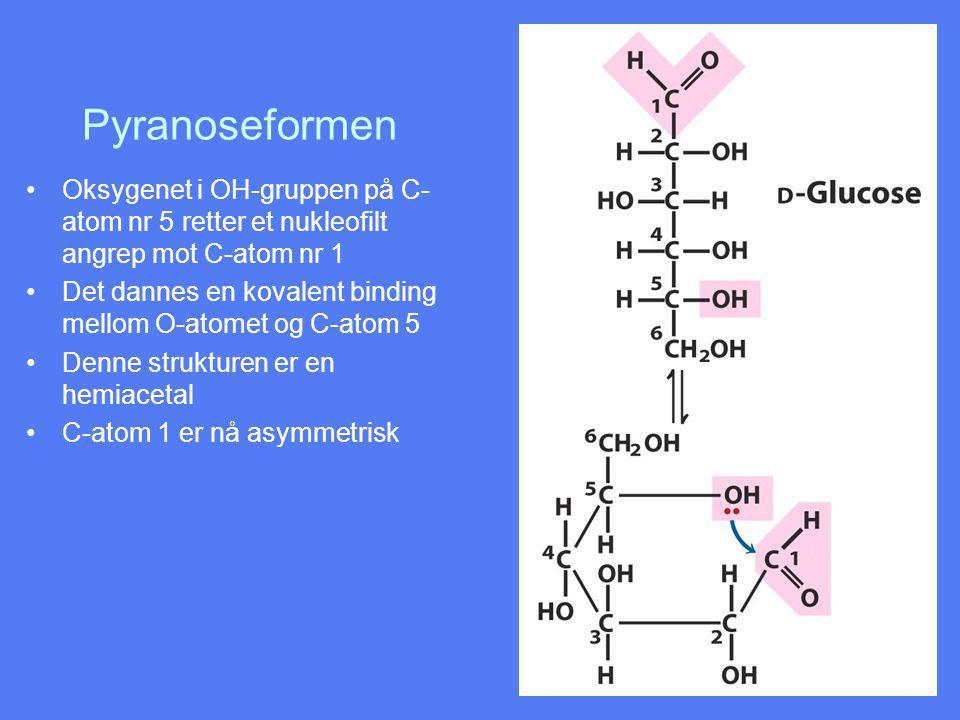 Pyranoseformen Oksygenet i OH-gruppen på C-atom nr 5 retter et nukleofilt angrep mot C-atom nr 1.