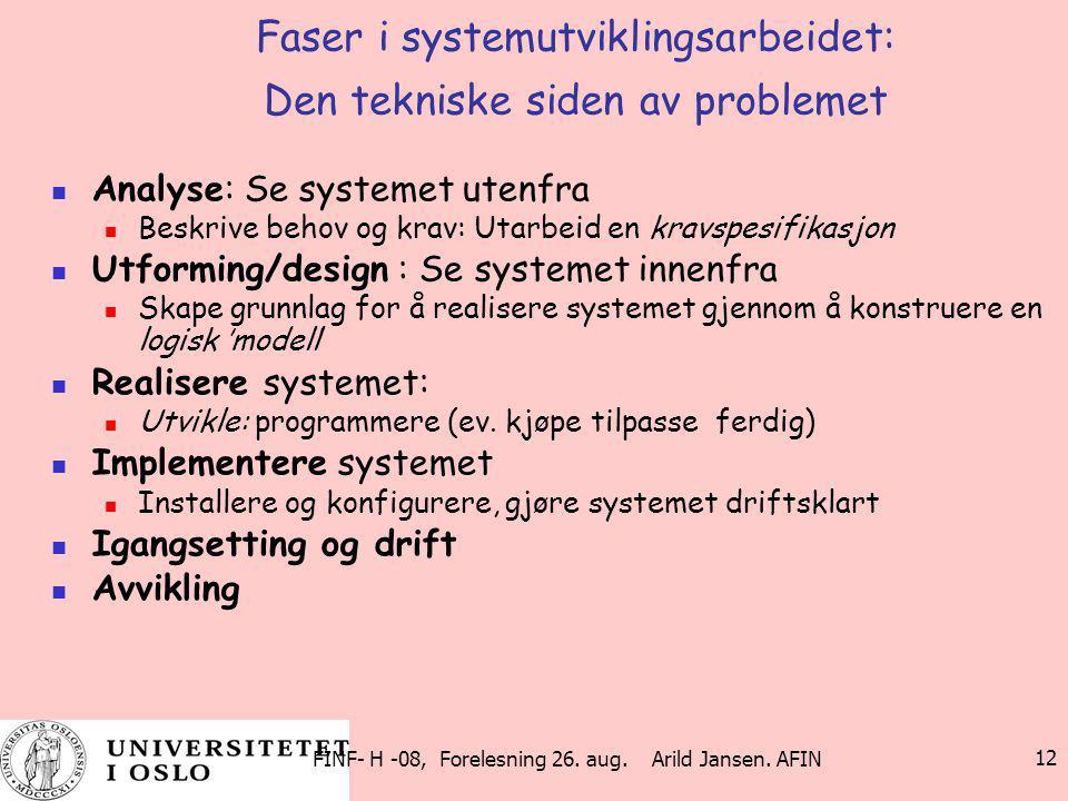 Faser i systemutviklingsarbeidet: Den tekniske siden av problemet