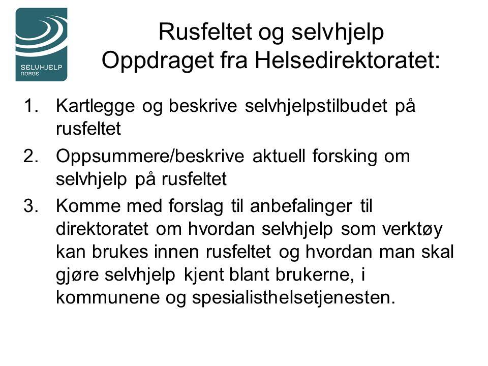 Rusfeltet og selvhjelp Oppdraget fra Helsedirektoratet: