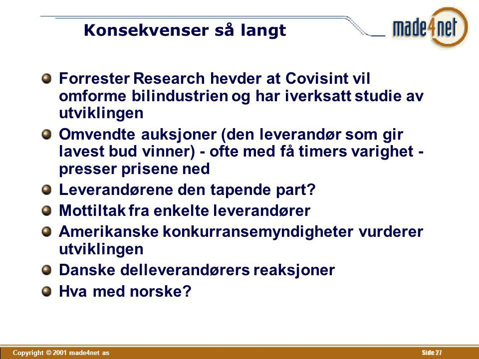 Konsekvenser så langt Forrester Research hevder at Covisint vil omforme bilindustrien og har iverksatt studie av utviklingen.