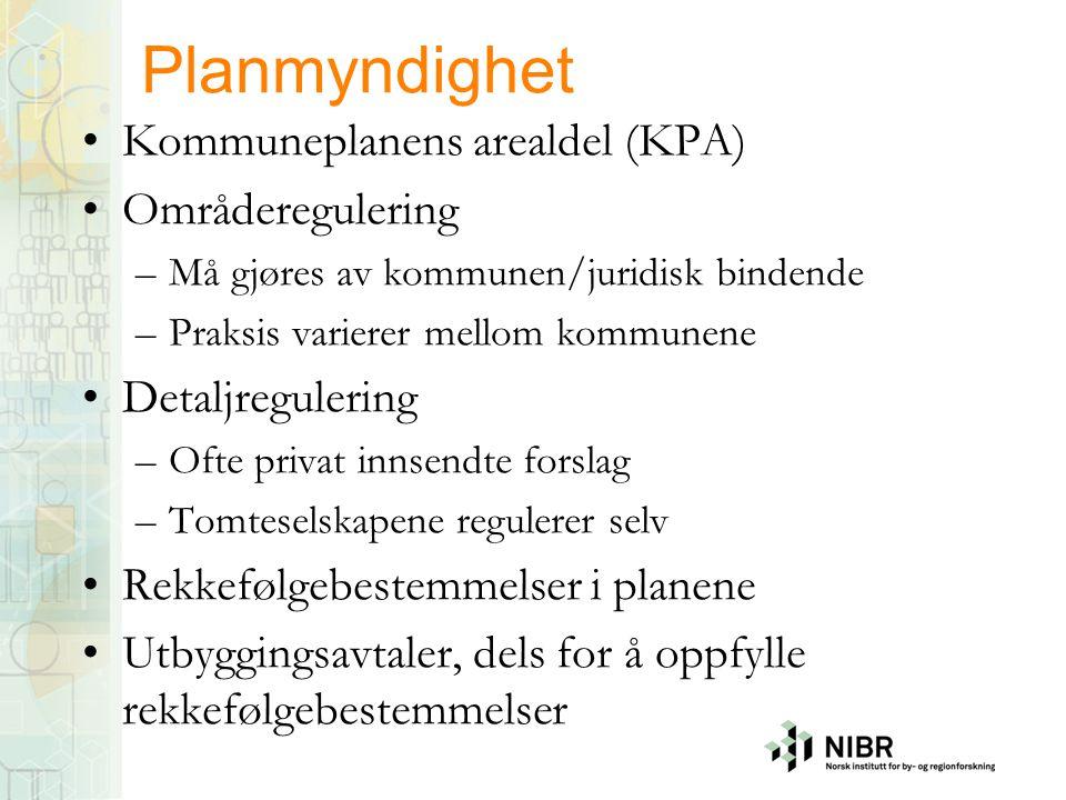 Planmyndighet Kommuneplanens arealdel (KPA) Områderegulering