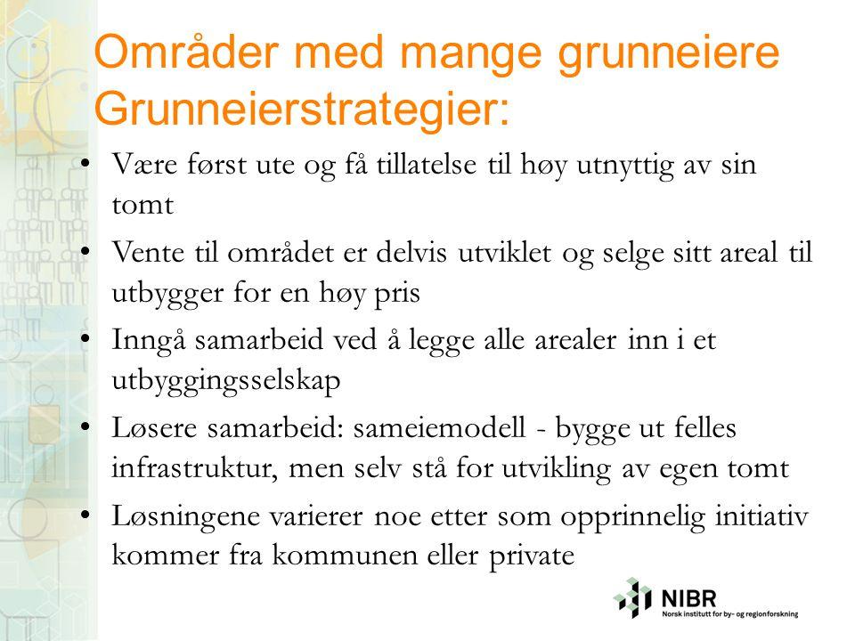 Områder med mange grunneiere Grunneierstrategier: