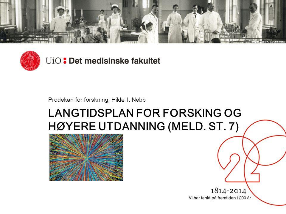 Langtidsplan for forsking og høyere utdanninG (meld. St. 7)