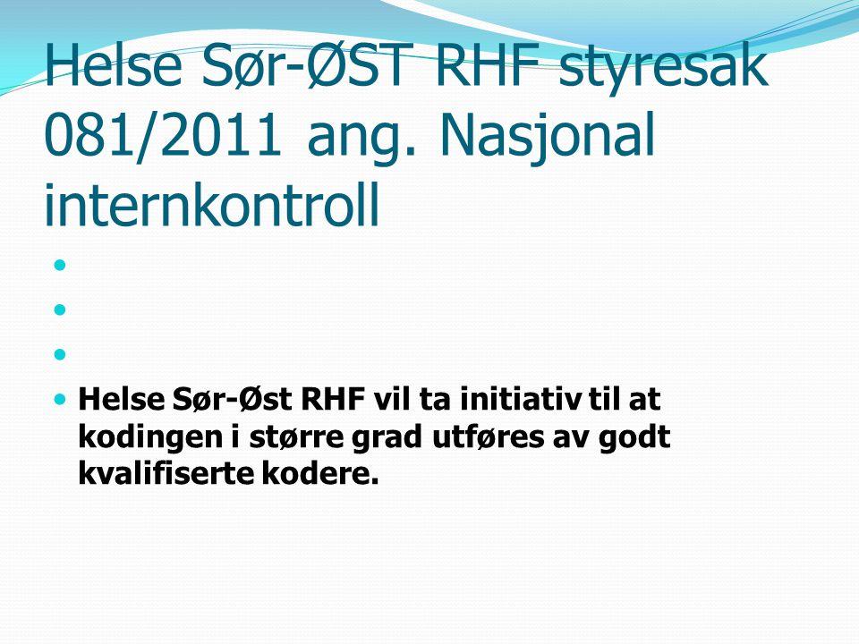 Helse Sør-ØST RHF styresak 081/2011 ang. Nasjonal internkontroll