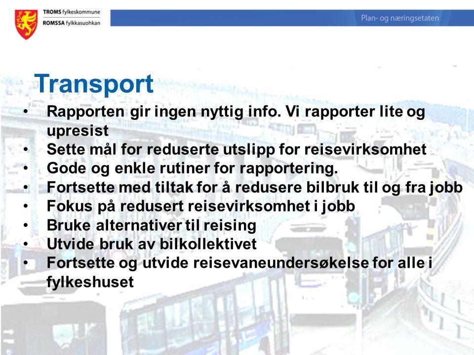 Transport Rapporten gir ingen nyttig info. Vi rapporter lite og upresist Sette mål for reduserte utslipp for reisevirksomhet.