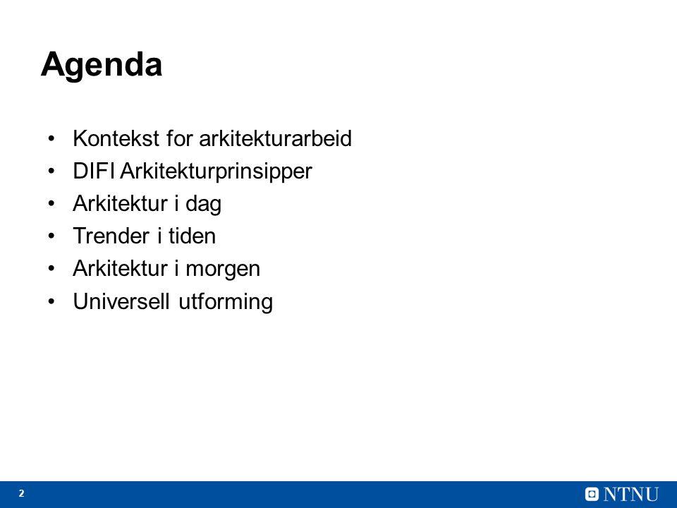 Agenda Kontekst for arkitekturarbeid DIFI Arkitekturprinsipper
