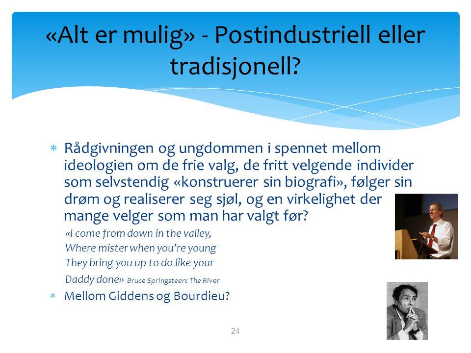 «Alt er mulig» - Postindustriell eller tradisjonell