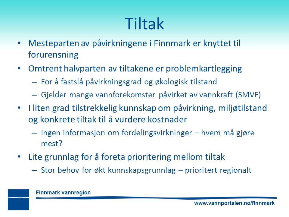 Tiltak Mesteparten av påvirkningene i Finnmark er knyttet til forurensning. Omtrent halvparten av tiltakene er problemkartlegging.