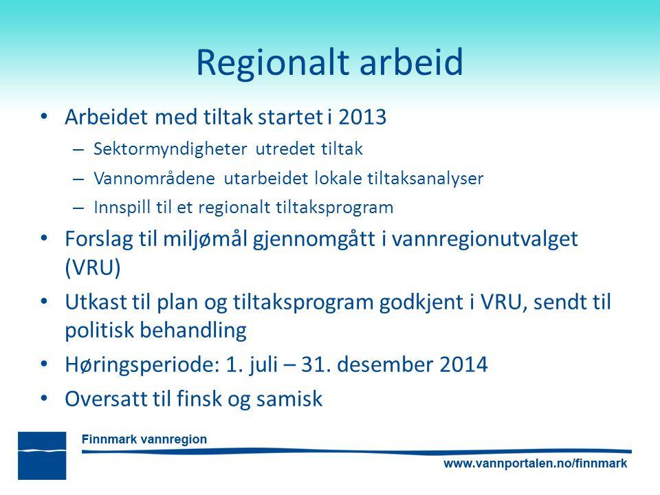 Regionalt arbeid Arbeidet med tiltak startet i 2013