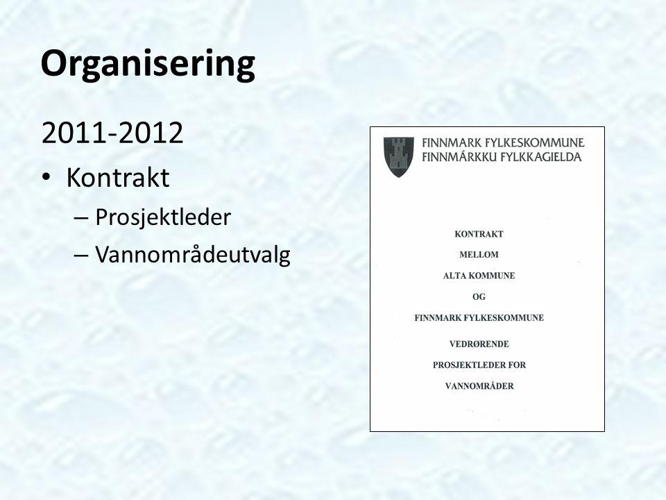 Organisering 2011-2012 Kontrakt Prosjektleder Vannområdeutvalg