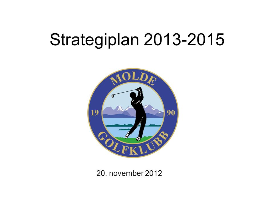 Strategiplan 2013-2015 20. november 2012