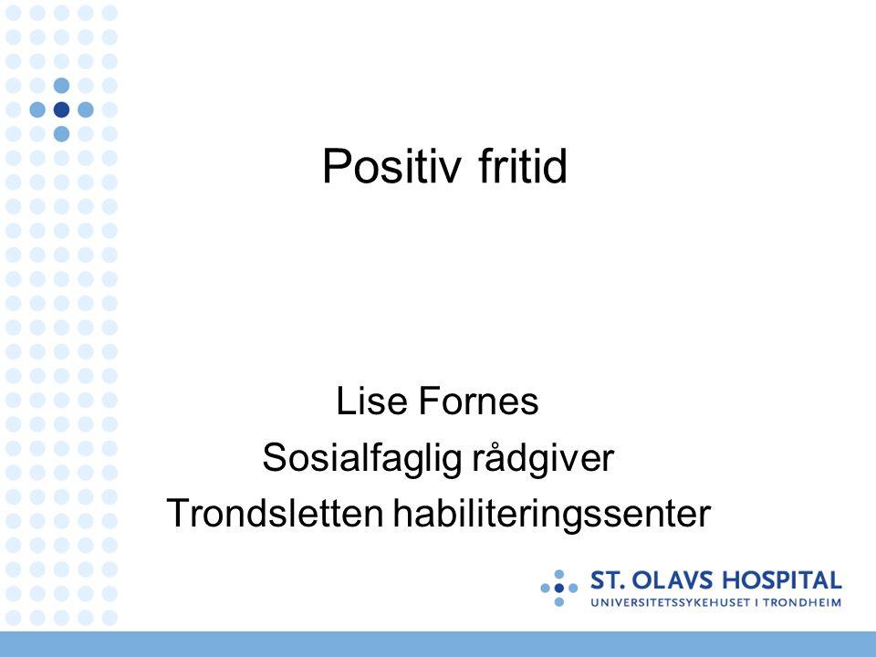 Lise Fornes Sosialfaglig rådgiver Trondsletten habiliteringssenter