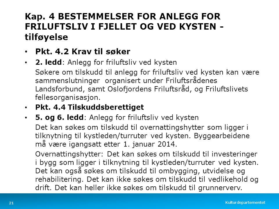 Kap. 4 BESTEMMELSER FOR ANLEGG FOR FRILUFTSLIV I FJELLET OG VED KYSTEN - tilføyelse