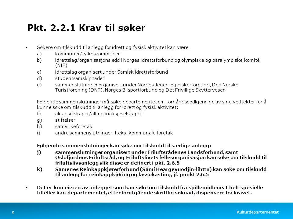 Pkt. 2.2.1 Krav til søker Søkere om tilskudd til anlegg for idrett og fysisk aktivitet kan være. a) kommuner/fylkeskommuner.