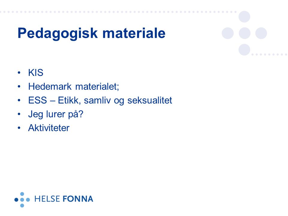Pedagogisk materiale KIS Hedemark materialet;
