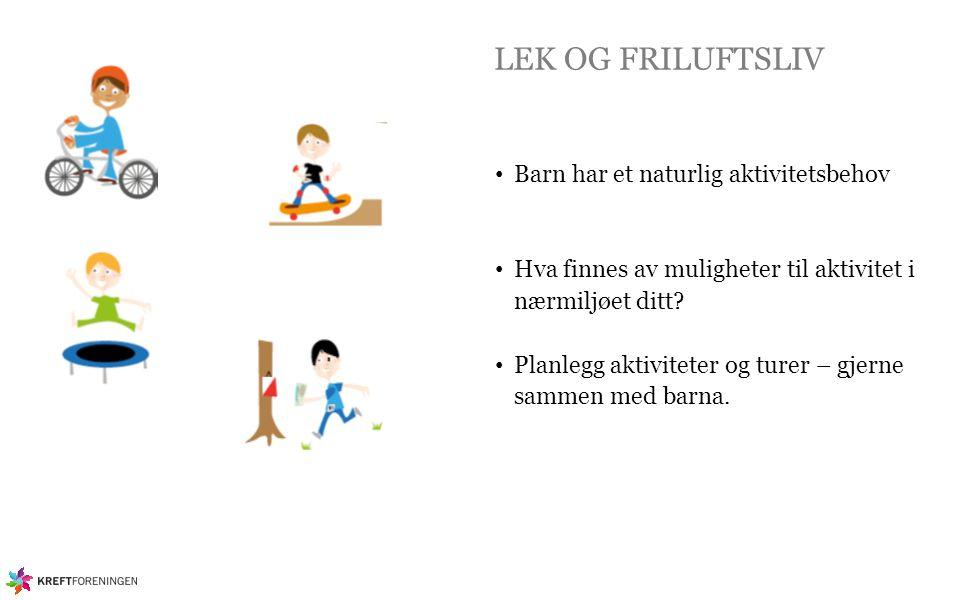 LEK OG FRILUFTSLIV Barn har et naturlig aktivitetsbehov