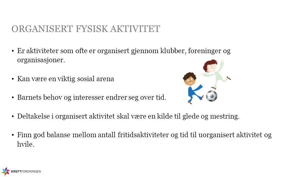 ORGANISERT FYSISK AKTIVITET