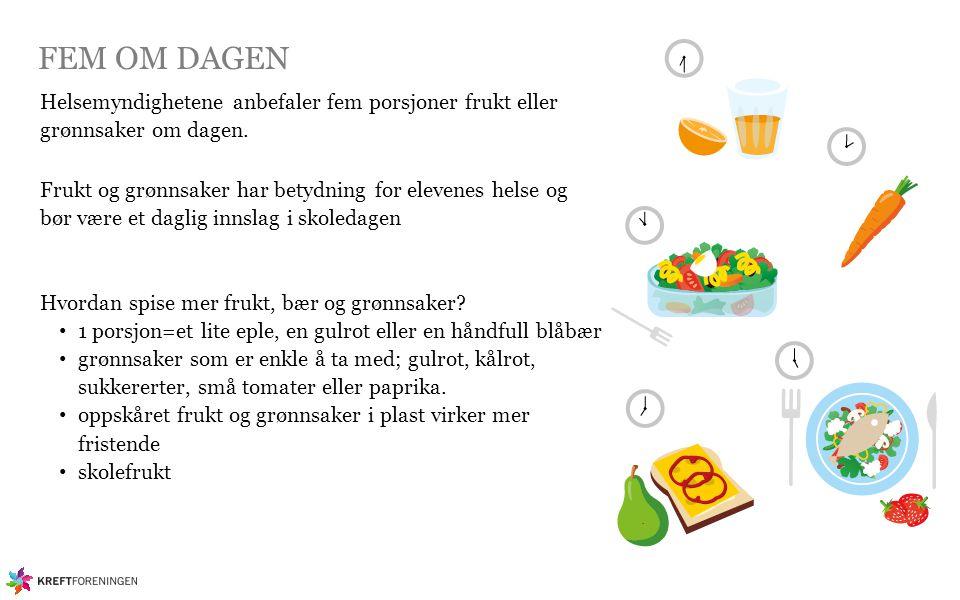 FEM OM DAGEN Helsemyndighetene anbefaler fem porsjoner frukt eller grønnsaker om dagen.