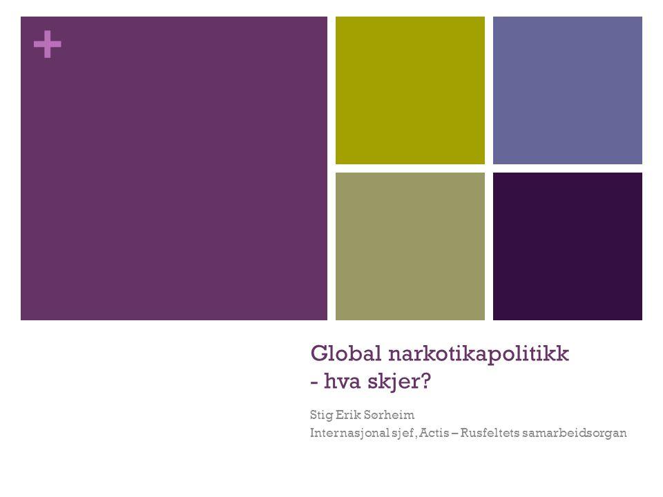 Global narkotikapolitikk - hva skjer