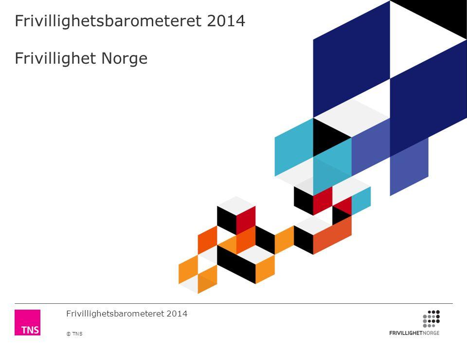 Frivillighetsbarometeret 2014 Frivillighet Norge
