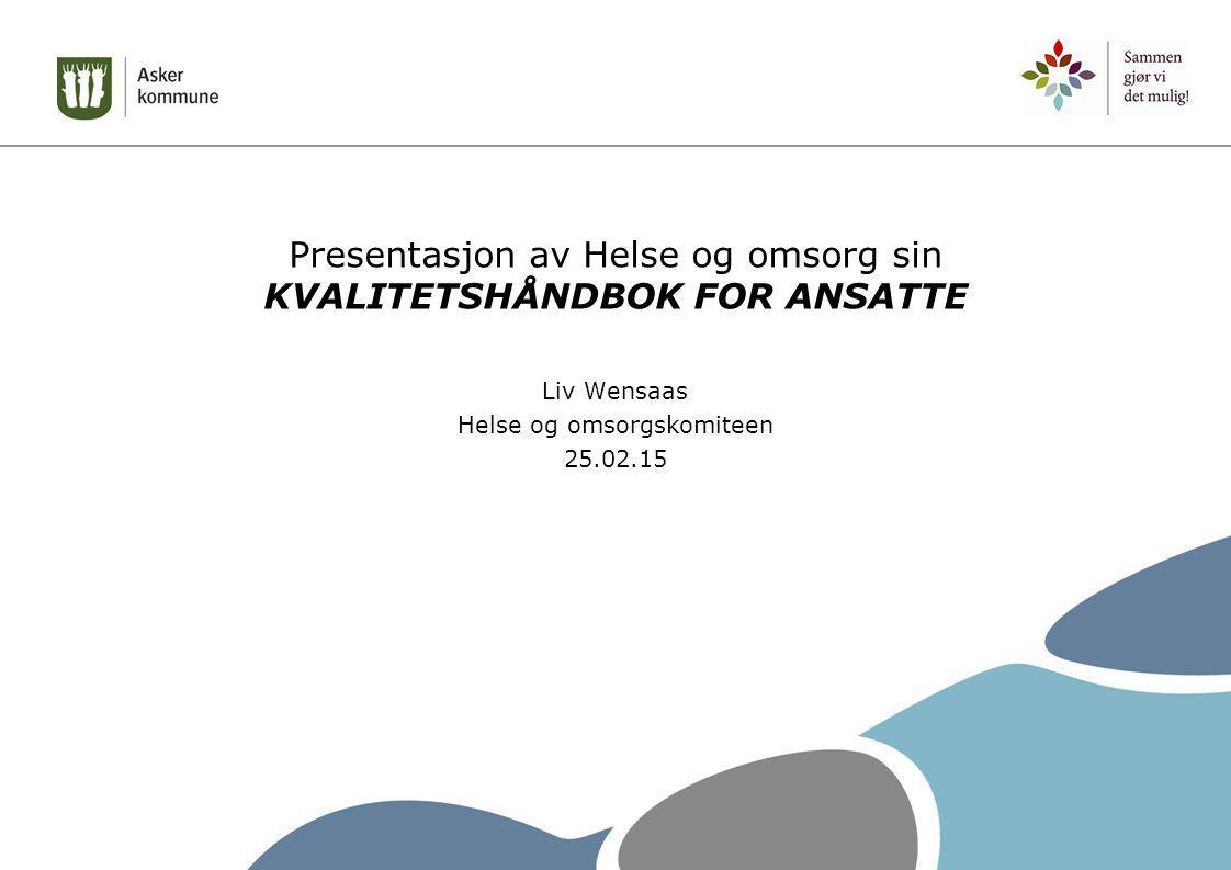 Presentasjon av Helse og omsorg sin KVALITETSHÅNDBOK FOR ANSATTE