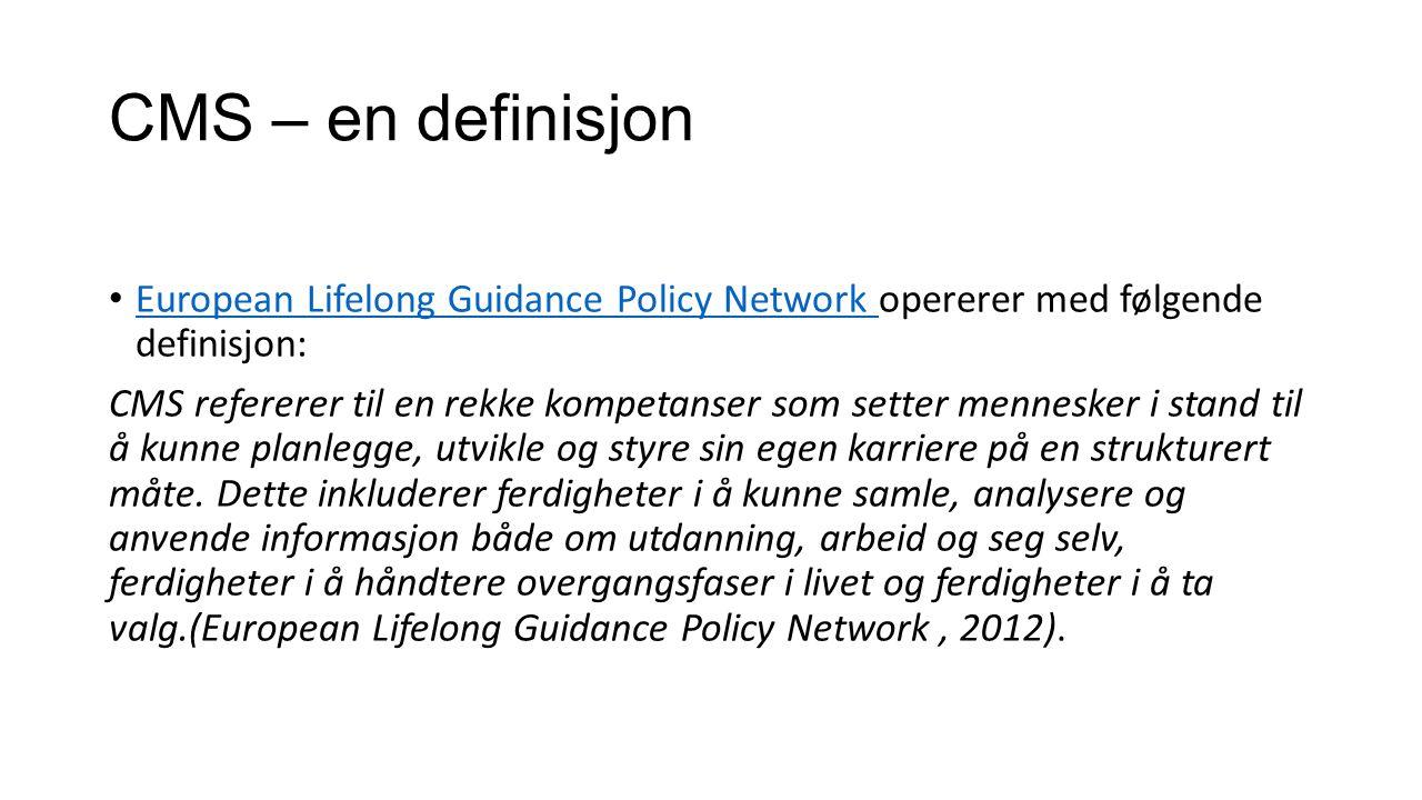 CMS – en definisjon European Lifelong Guidance Policy Network opererer med følgende definisjon: