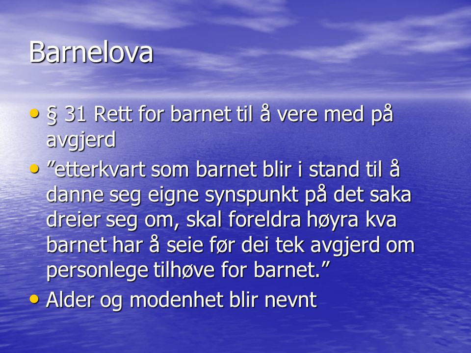 Barnelova § 31 Rett for barnet til å vere med på avgjerd