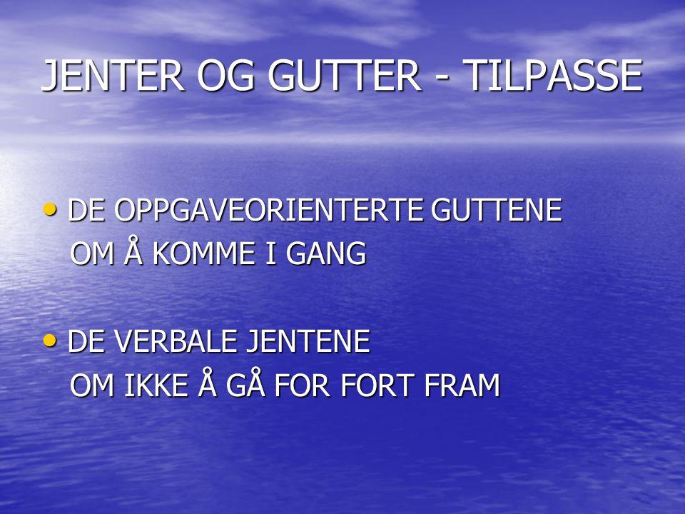 JENTER OG GUTTER - TILPASSE