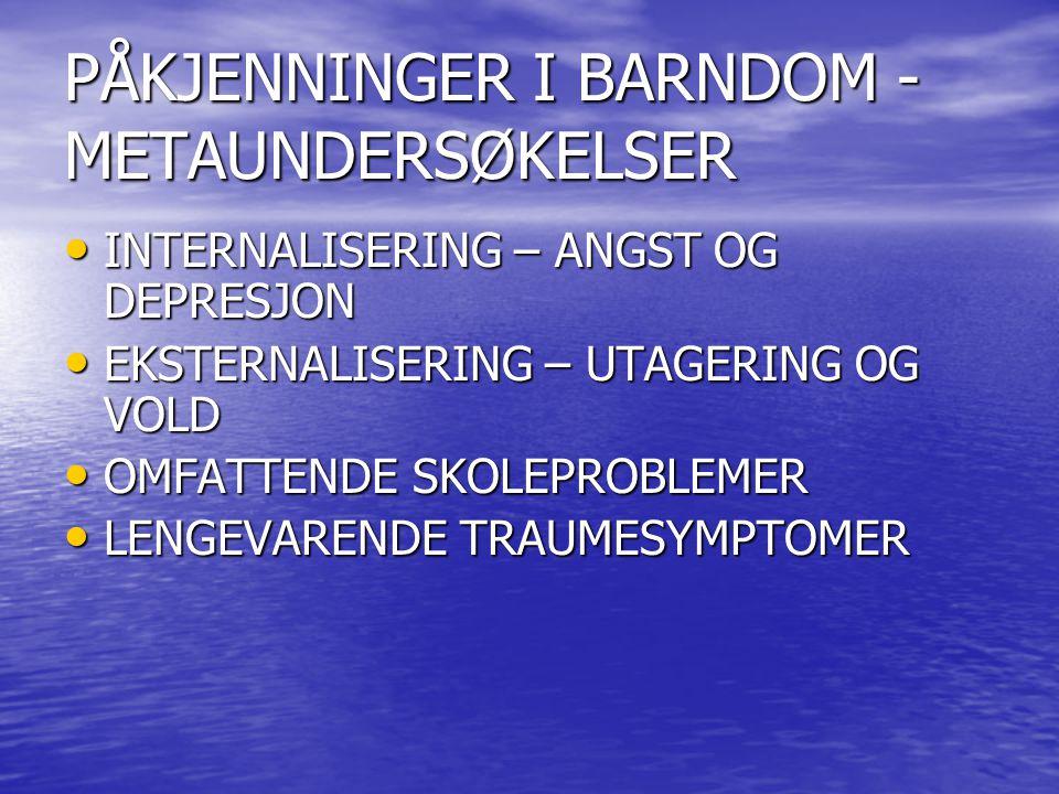 PÅKJENNINGER I BARNDOM - METAUNDERSØKELSER