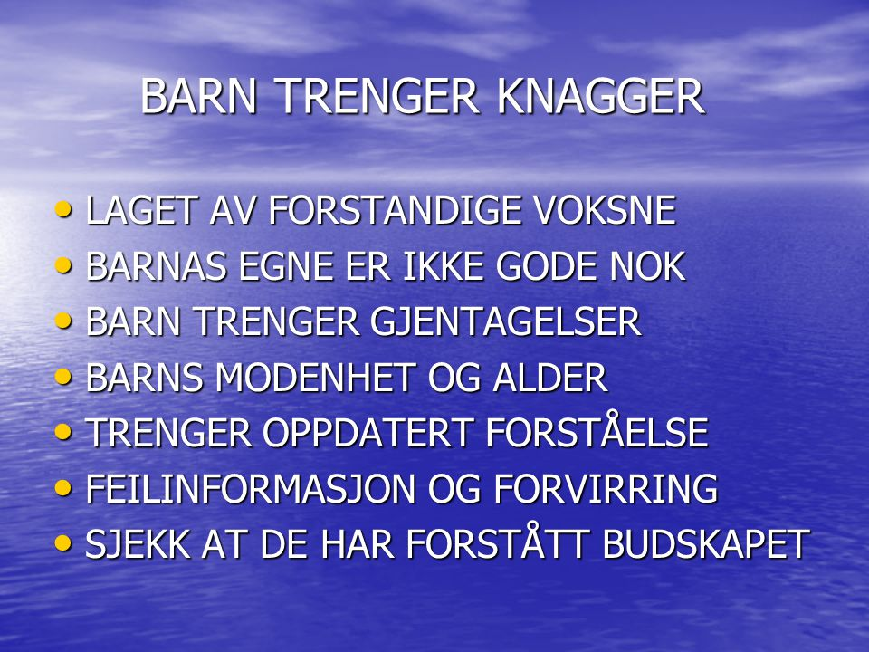 BARN TRENGER KNAGGER LAGET AV FORSTANDIGE VOKSNE