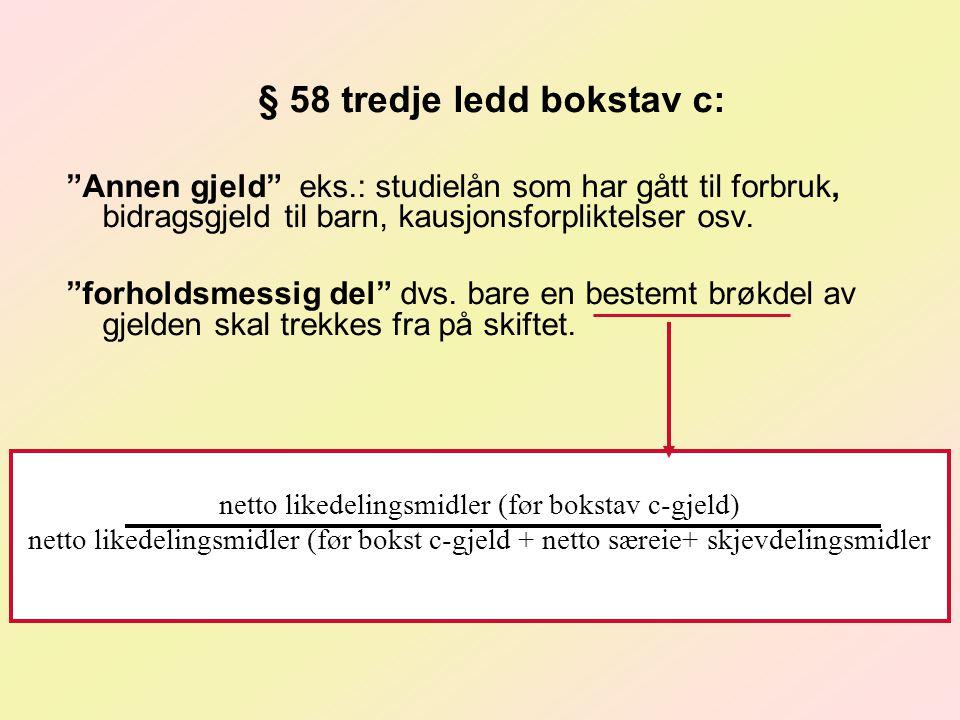 § 58 tredje ledd bokstav c: